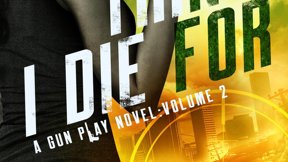 Everything I Die For - A Gun Play Novel: Volume 2