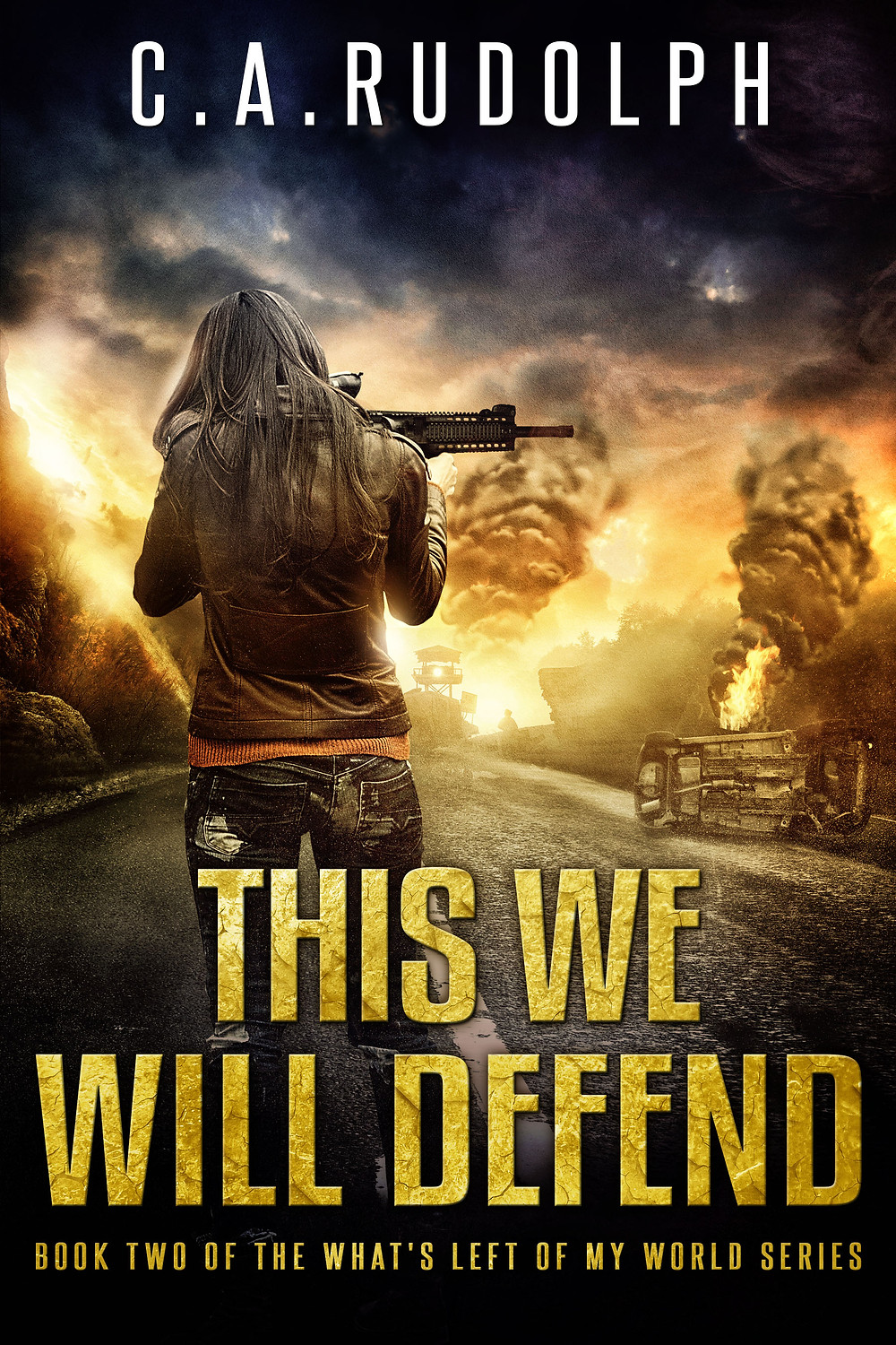 This We Will Defend by C.A.Rudolph