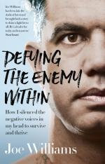 Defying the Enemy Within by Joe Williams