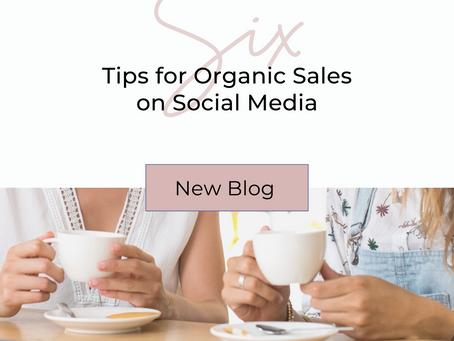 6 Tips for Organic Sales on Social Media