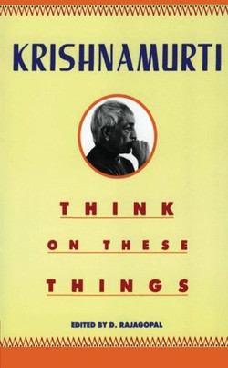Krishnamurti (Think on these Things)