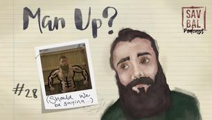 #28 - Should We Be Saying 'Man Up'?