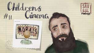 #11 - Morality in Children's Cinema