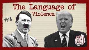 #18 & 19 - Trump, Hitler & The Language Of Violence