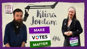 #16 - Make Votes Matter: Klina Jordan Interview