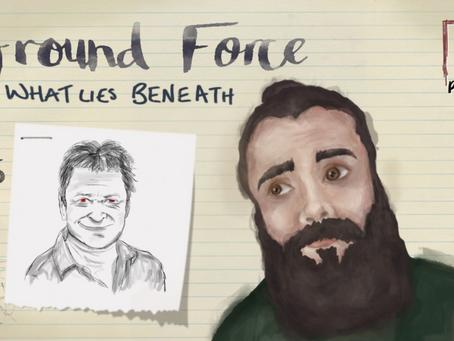#5 - Ground Force: What Lies Beneath