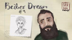 #9 - Beiber Dream
