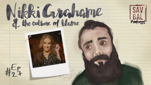 #27 - Nikki Grahame & The Culture Of Blame