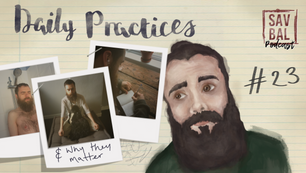 #23 - Daily Practices & Why They Matter