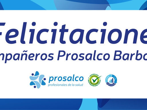 ¡Felicitaciones compañeros Prosalco Barbosa!