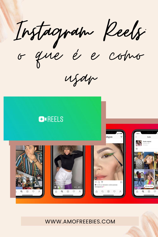 o que é o Instagram Reels e como usar passo a passo