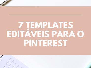 Templates Para Pinterest Grátis Para Editar: Templates pré-prontos e totalmente customizáveis