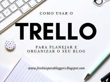 Trello: Como Usar Essa Ferramenta Gratuita para Planejar e Organizar Suas Tarefas do Blog