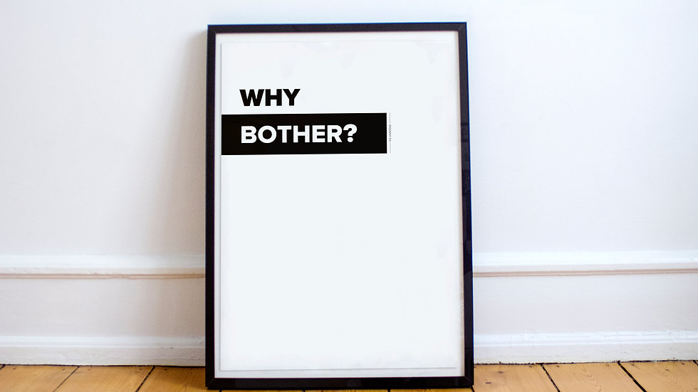Poster - Why bother?