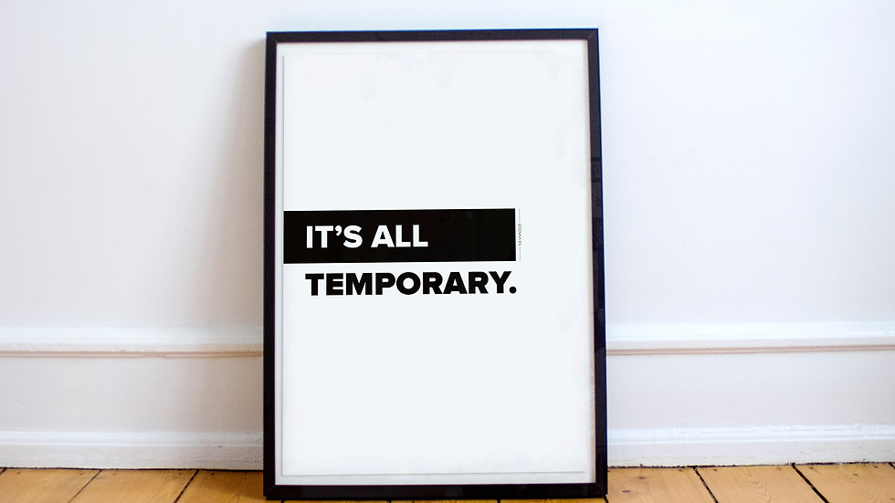 Poster - It's all temporary