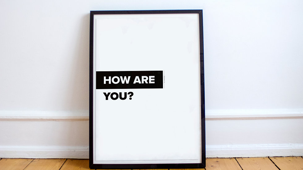 Poster - How are you?