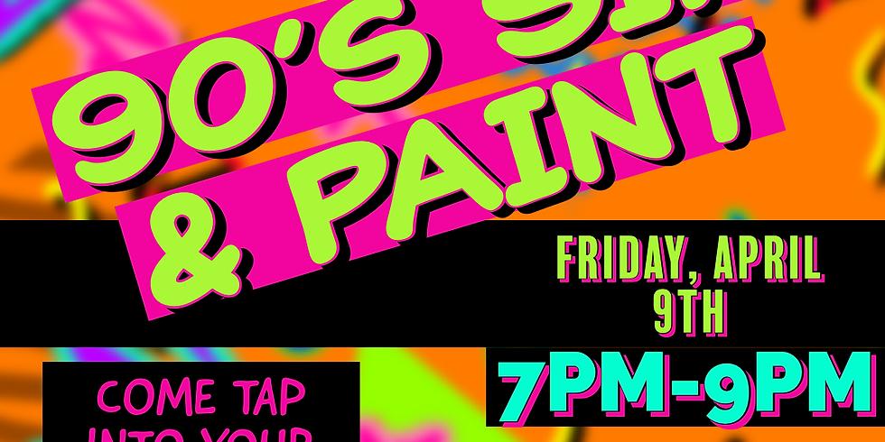 90's SIP & PAINT