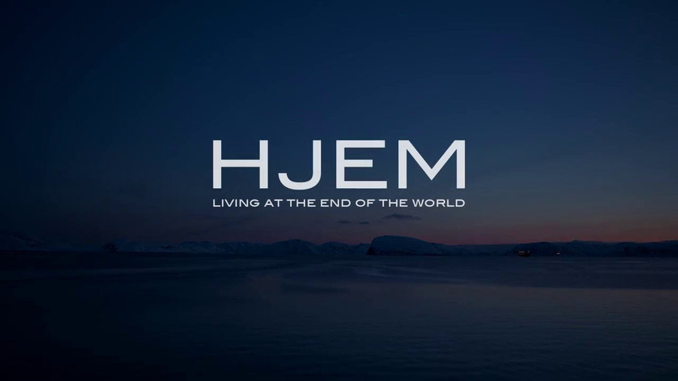 HJEM - LIVING AT THE END OF THE WORLD