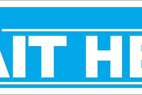 'Wait Here' Floor Graphic