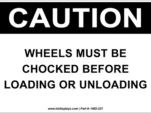 Caution - Wheels Must Be Chocked
