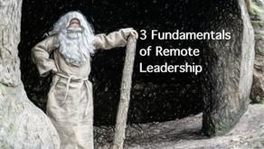 The 3 Fundamentals of Remote Leadership