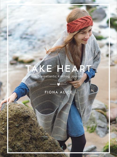 Take Heart: A Transatlantic Knitting Journey by Fiona Alice