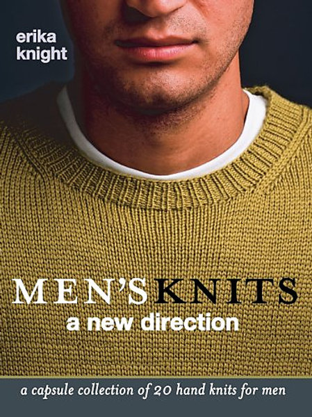 Men's Knits: A New Direction by Erika Knight