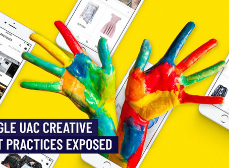 SUCCEED WITH GOOGLE UAC: 19 CREATIVE BEST PRACTICES TO ADOPT