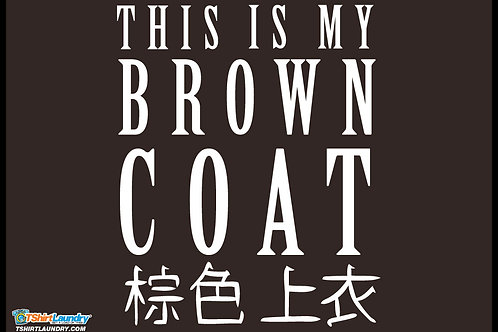 This Is My Brown Coat Tshirt
