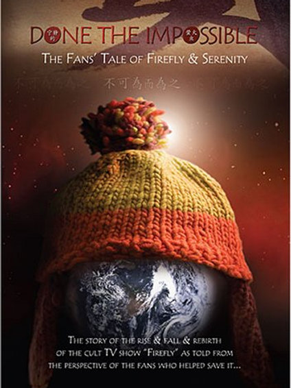 Done The Impossible: The Fans' Tale of Firefly & Serenity