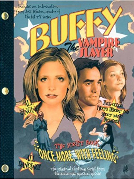 """Buffy The Vampire Slayer: """"Once More, With Feeling"""": The Script Book"""