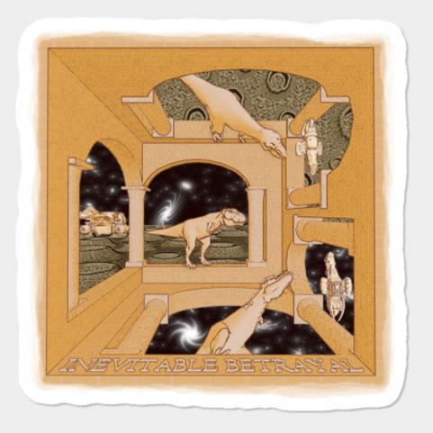Escher's Sudden But Inevitable Betrayal Tshirt