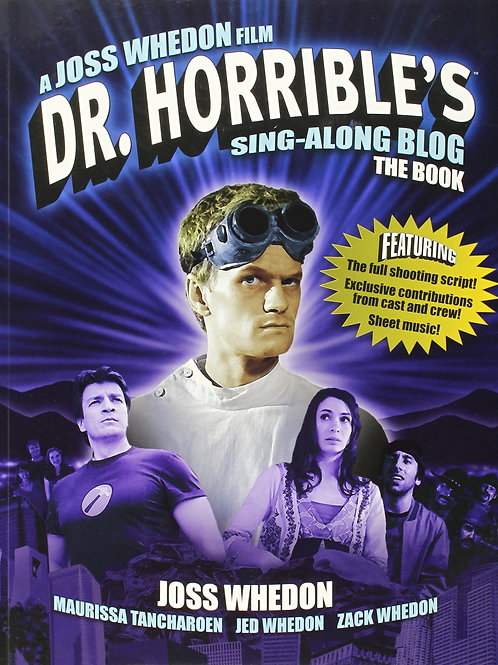 Dr. Horrible's Sing-Along Blog The Book