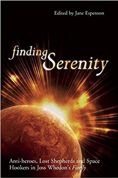 Finding Serenity: Anti-heroes, Lost Shepherds and Space Hookers