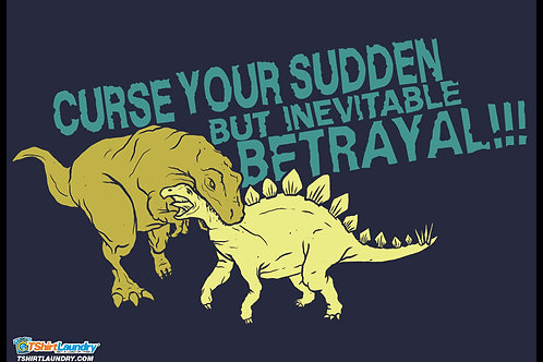 Curse Your Sudden But Inevitable Betrayal Tshirt