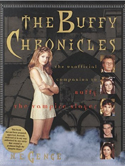 Buffy Chronicles : The Unofficial Companion to Buffy the Vampire Slayer