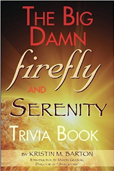 THE BIG DAMN FIREFLY & SERENITY TRIVIA BOOK