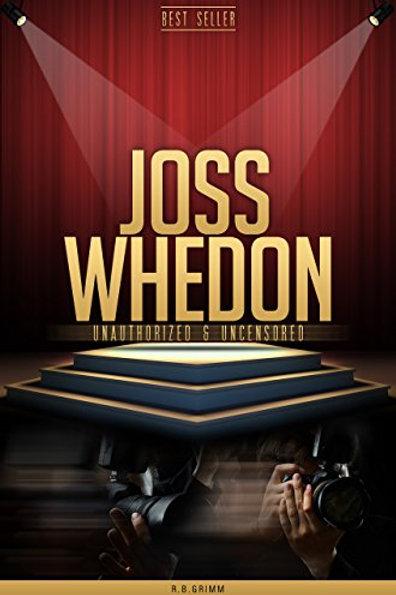Joss Whedon Unauthorized & Uncensored