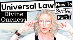 Universal Law How to 1 Divine Oneness