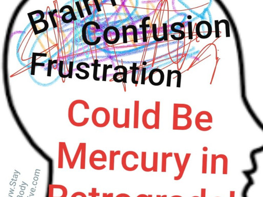 Feeling Out of Sorts, Confused, Frustrated? Could be Mercury in Retrograde!
