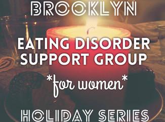 Brooklyn Eating Disorder Group; Holiday Series
