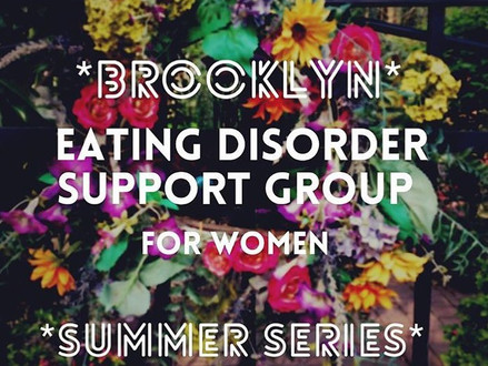 Brooklyn Eating Disorder Support Group — Summer Series