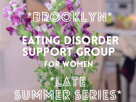 Brooklyn Eating Disorder Support Group; Late Summer Series