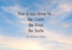 Be%20Kind%20Be%20Calm%20Be%20Safe_edited