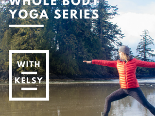 Whole Body Yoga Series with Kelsy!!