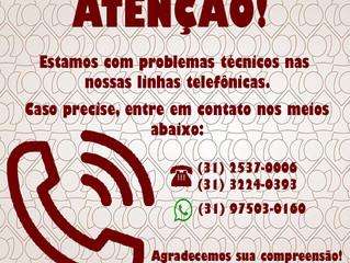 ESTAMOS TEMPORARIAMENTE COM PROBLEMAS TÉCNICOS EM NOSSA LINHA TELEFÔNICA.