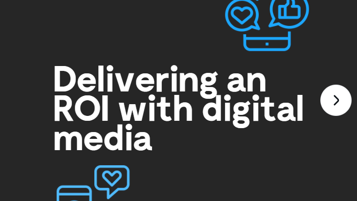 Delivering an ROI with digital media