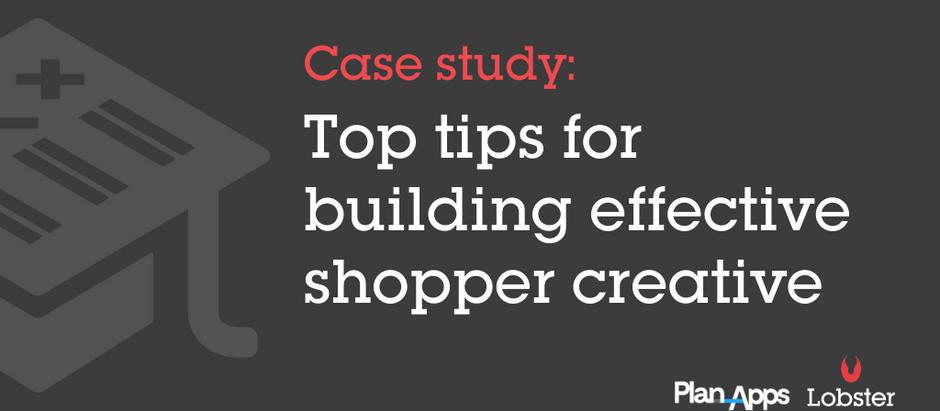 Top tips for building effective shopper creative