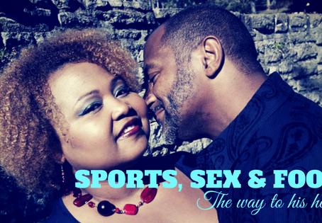 Sports, Sex, & Food