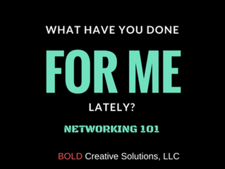 Networking 101 | What Have You Done For Me Lately